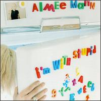 Aimee_Mann_-_I'm_With_Stupid